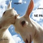 Suntem vegani pentru ca ne pasa