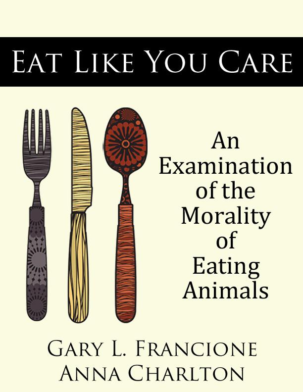 Eat Like You Care - de Gary L. Francione și Anna Charlton