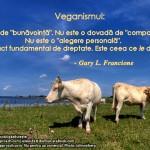 """Veganismul: Nu ţine de """"bunăvoinţă""""."""