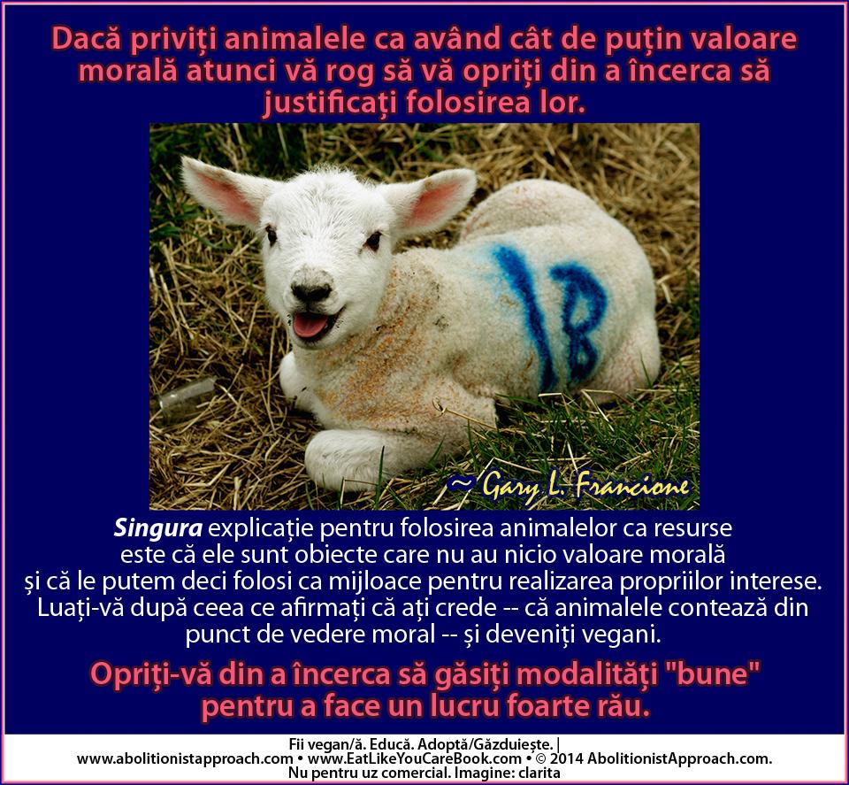 Dacă priviți animalele ca având cât de puțin valoare morală